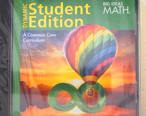 Big Ideas math, Dynamic Student Edition CD Rom, Common Core Curriculum