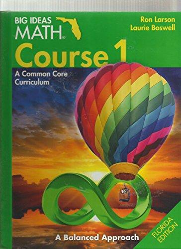 Big Ideas Math Course 1 A Common Core Curriculum a Blanced Approach Floirda Edition