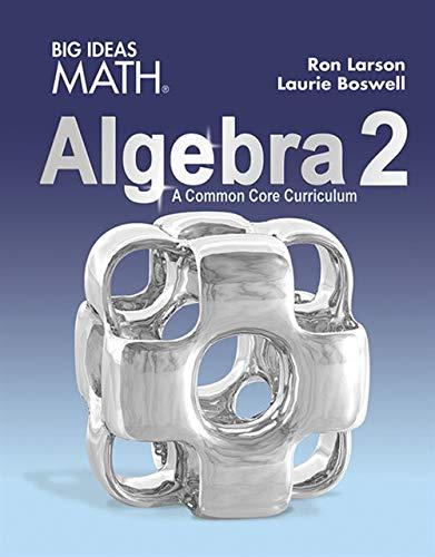 Big Ideas Algebra 2: Larson, Ron; Boswell, Laurie