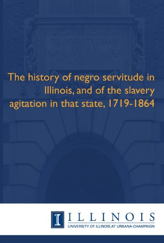 The history of negro servitude in Illinois,: Harris, Dwight