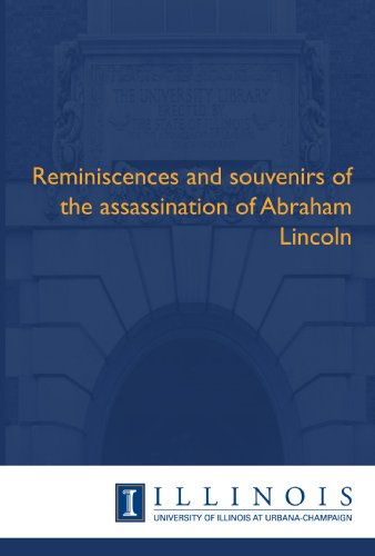 9781608410712: Reminiscences and souvenirs of the assassination of Abraham Lincoln