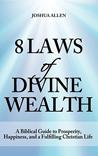 9781608420049: 8 Laws of Divine Wealth - A Biblical Guide to Prosperity, Happiness, and a Fulfilling Christian Life