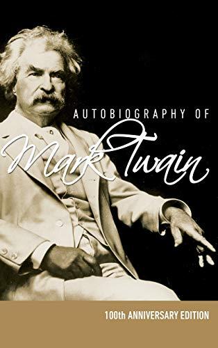 9781608427710: Autobiography of Mark Twain - 100th Anniversary Edition