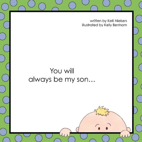 You Will Always Be My Son.: Nielsen, Kelli; Benham, Kelly