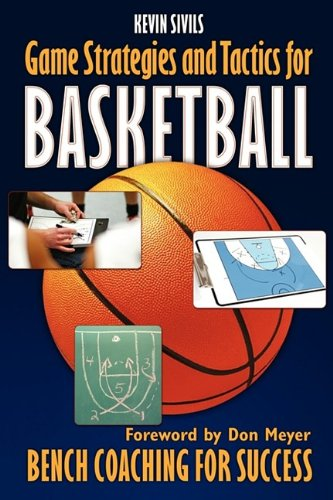 9781608440450: Game Strategies and Tactics for Basketball: Bench Coaching for Success