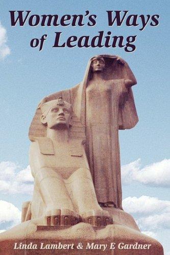 Women's Ways of Leading: Linda Lambert, Mary E. Gardner