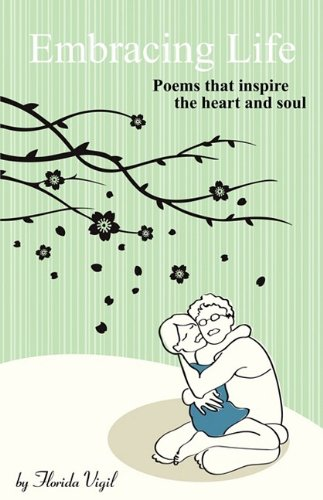 9781608441266: Embracing Life: Poems that inspire the heart and soul