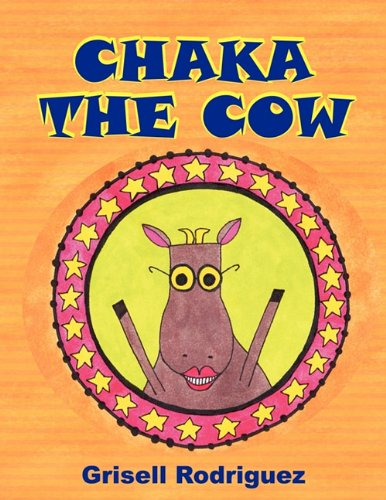 Chaka the Cow: Grisell Rodriguez