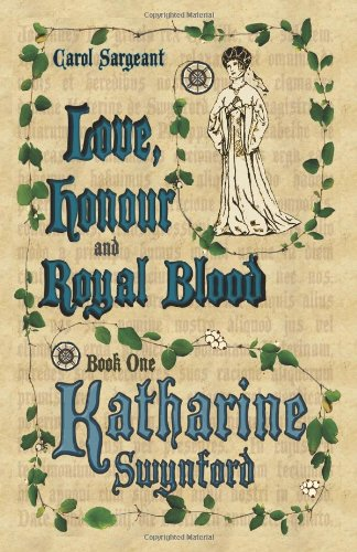 9781608441624: Love, Honour and Royal Blood - Book One: Katherine Swynford [Nee Deroet]