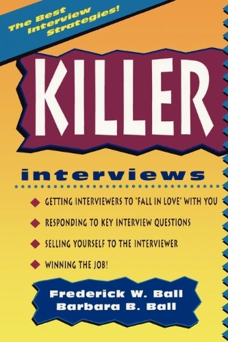 Killer Interviews, Revised Edition: Frederick W Ball, Barbara B Ball