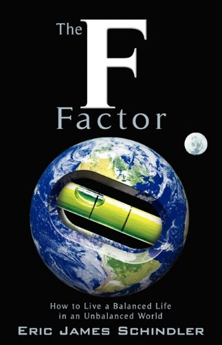 9781608442447: The F Factor: Living a Balanced Life in an Unbalanced World