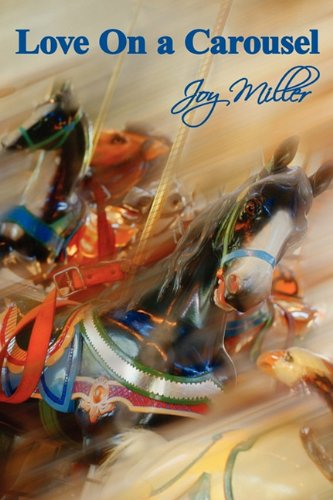 Love on a Carousel (1608442632) by Joy Miller