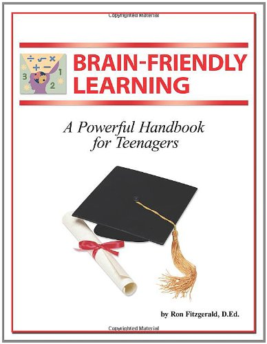 Brain-Friendly Learning: A Powerful Handbook for Teenagers: D. Ed Ron Fitzgerald