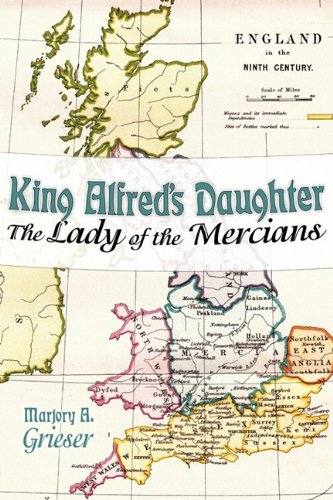 King Alfreds Daughter: The Lady of the Mercians: Marjory A. Grieser