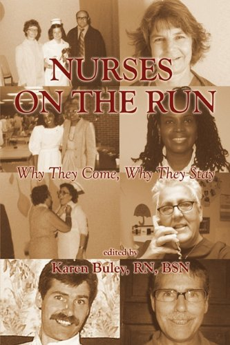 Nurses on the Run: Why They Come, Why They Stay