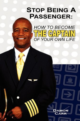 9781608444885: Stop Being a Passenger: How to become the captain of your own life