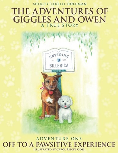 9781608444908: The Adventures of Giggles and Owen: A True Story: Adventure One: Off to a Pawsitive Experience