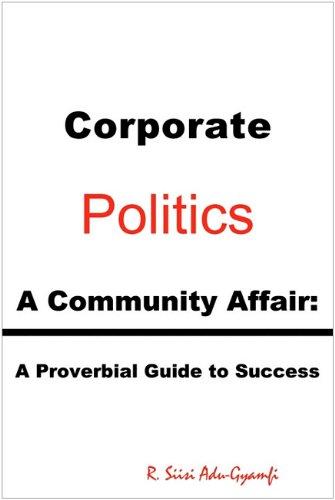 9781608444915: Corporate Politics - A Community Affair: A Proverbial Guide to Success