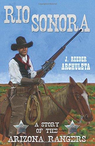 Rio Sonora: J. Reeder Archuleta