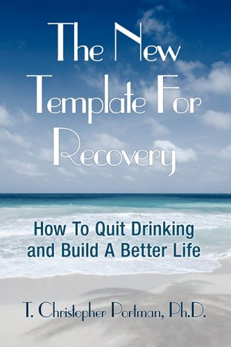 9781608445837: The New Template for Recovery: How to Quit Drinking and Build a Better Life