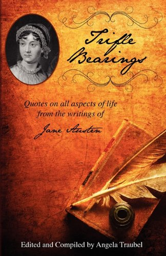 9781608446247: Trifle Bearings: Quotes about all aspects of life from the writings of Jane Austen