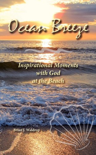 Ocean Breeze: Inspirational Moments with God at the Beach: Waldrop, Brian J.