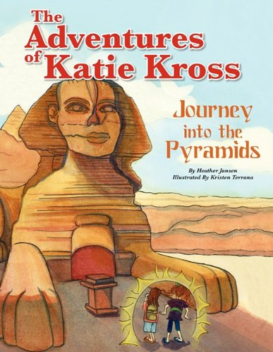 9781608447060: The Adventures of Katie Kross: Journey into the Pyramids