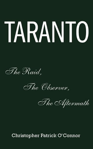 Taranto: The Raid, The Observer, The Aftermath: Christopher O'Connor