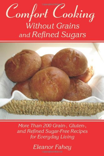 9781608447312: Comfort Cooking Without Grains and Refined Sugars