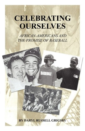 9781608447985: Celebrating Ourselves: African-Americans and the Promise of Baseball