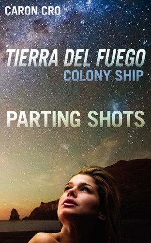 9781608448036: Tierra del Fuego, Colony Ship; Parting Shots
