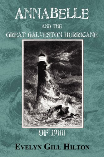 Annabelle and the Great Hurricane of 1900: Gill Evelyn Hilton