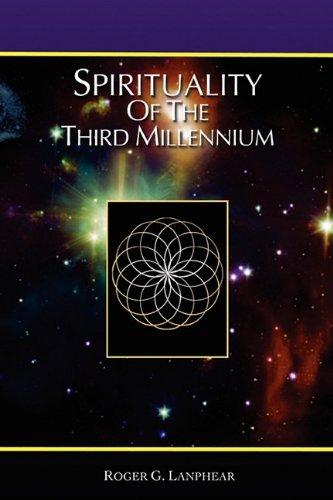 Spirituality of the Third Millennium: Roger Lanphear