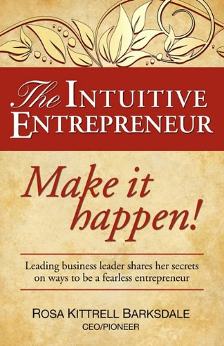9781608449675: The Intuitive Entrepreneur: How I Used Intuition to Start, Grow, and Maintain a Successful Business