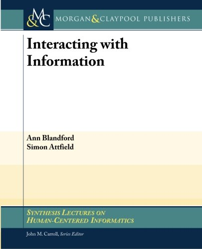9781608450268: Interacting with Information (Synthesis Lectures on Human-Cenered Informatics)