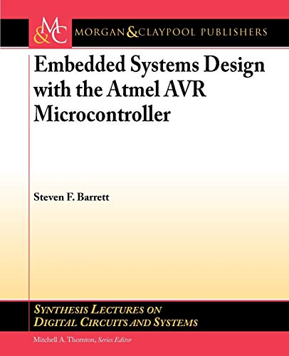 Embedded Systems Design with the Atmel AVR: Barrett, Steven