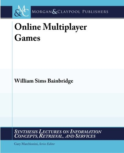 9781608451425: Online Multiplayer Games (Synthesis Lectures on Information Concepts, Retrieval, and S)