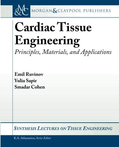 9781608452040: Cardiac Tissue Engineering: Principles, Materials, and Applications (Synthesis Lectures on Tissue Engineering)
