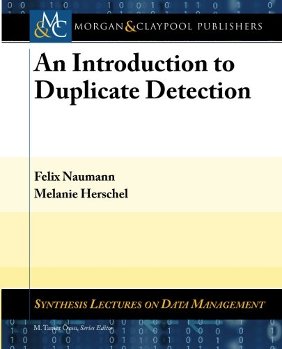 9781608452200: An Introduction to Duplicate Detection (Synthesis Lectures on Data Management)