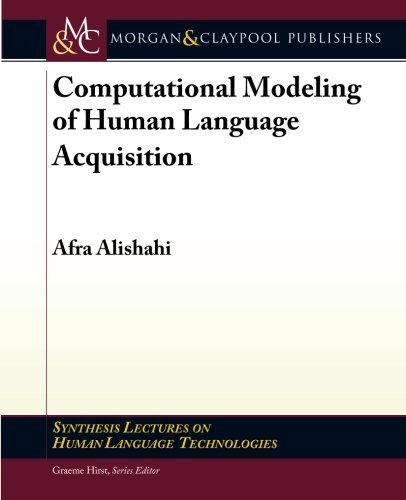 9781608453399: Computational Modeling of Human Language Acquisition (Synthesis Lectures on Human Language Technologies)