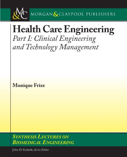 9781608453665: Health Care Engineering Part I:: Clinical Engineering and Technology Management (Synthesis Lectures on Biomedical Engineering)