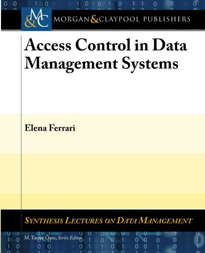 9781608453757: Access Control in Data Management Systems (Synthesis Lectures on Data Management)