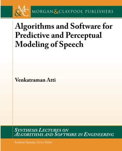 Algorithms and Software for Predictive and Perceptual Modeling of Speech (Synthesis Lectures on ...