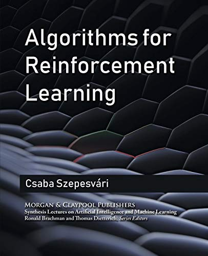 9781608454921: Algorithms for Reinforcement Learning (Synthesis Lectures on Artificial Intelligence and Machine Learning)