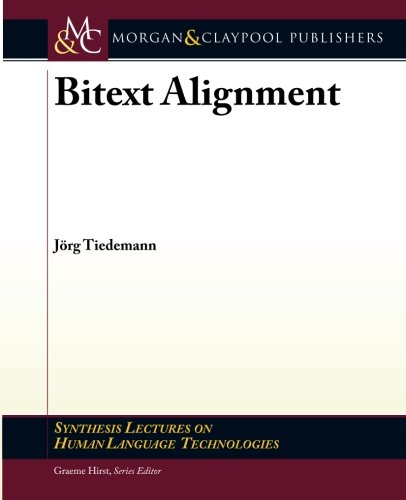 9781608455102: Bitext Alignment (Synthesis Lectures on Human Language Technologies)