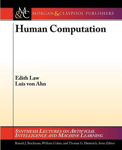 9781608455164: Human Computation (Synthesis Lectures on Artificial Intelligence and Machine Learning)