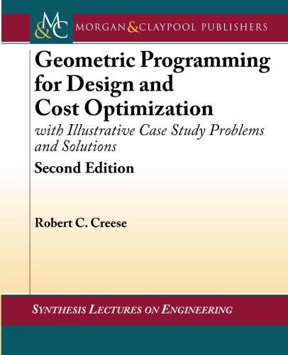 Geometric Programming for Design and Cost Optimization: Robert C. Creese