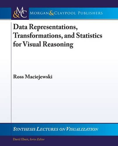 9781608456253: Data Representations, Transformations, and Statistics for Visual Reasoning (Synthesis Lectures on Visualization)