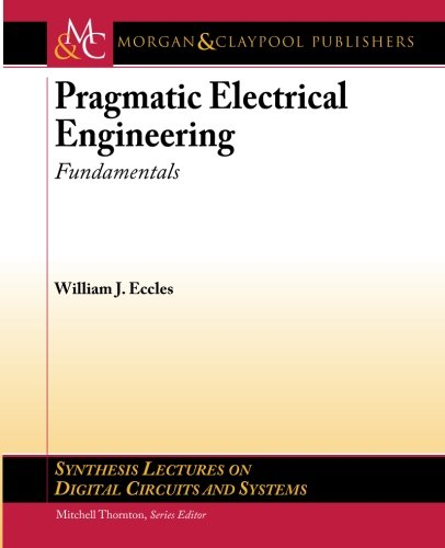 9781608456680: Pragmatic Electrical Engineering: Fundamentals (Synthesis Lectures on Digital Circuits and Systems)