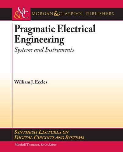 9781608456710: Pragmatic Electrical Engineering: Systems and Instruments (Synthesis Lectures on Digital Circuits and Systems)